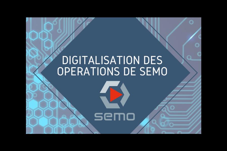 Digitalisation des opérations de SEMO